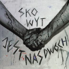 Skowyt - Jest nas dwóch