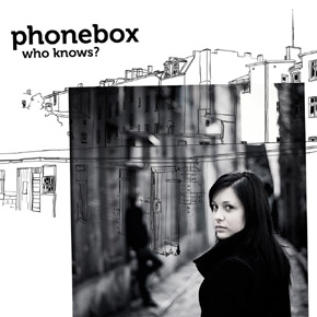 Phonebox - Who Knows?
