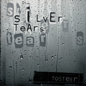 Tosteer - Silver Tears