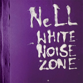 NeLL - White Noise Zone