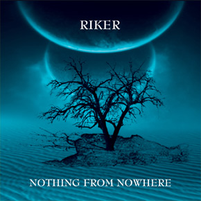 Riker - Nothing From Nowhere