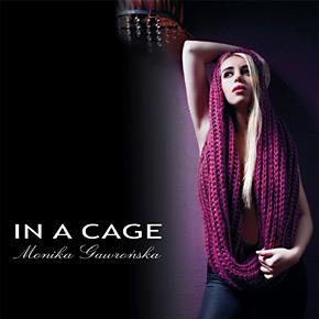 Monika Gawrońska - In a Cage