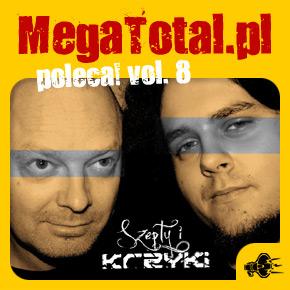 Załoga MegaTotal.pl poleca vol.8