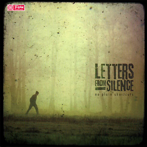Letters From Silence - No Plain Shortcuts