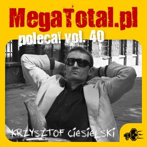 Załoga MegaTotal.pl poleca vol.40