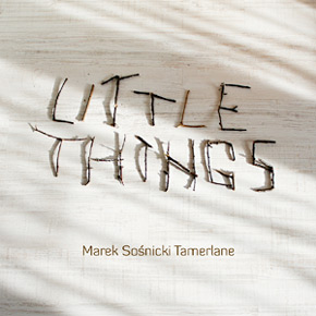 Marek Sośnicki Tamerlane - Little Things