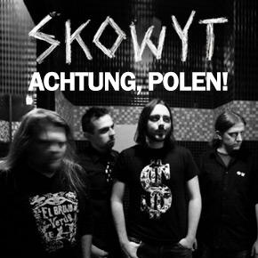 Achtung, Polen! - jutro premiera płyty Skowytu.