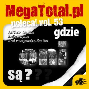 Załoga MegaTotal.pl poleca vol.53