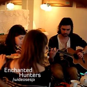 Piękne rzeczy i zaczarowana muzyka czyli Enchanted Hunters