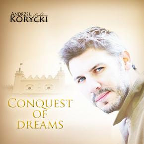 Andrzej Korycki z Lublina - Conquest of Dreams