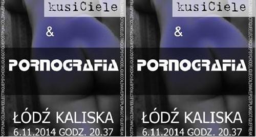 Pornografia zagra 6.11 w Łodzi Kaliskiej!