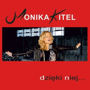Monika Kitel - Dzięki niej. Konkurs!