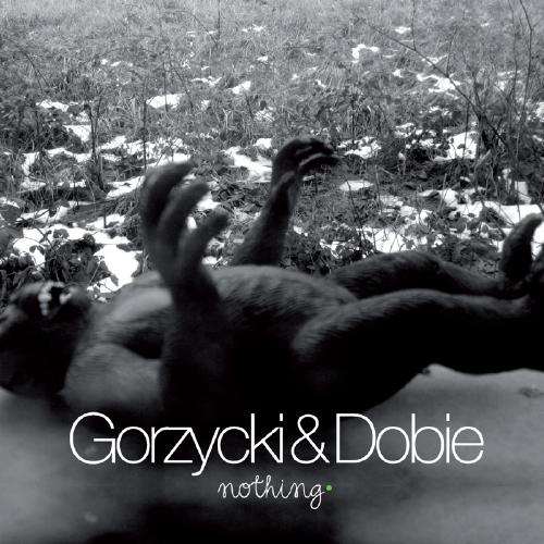Gorzycki & Dobie - Nothing