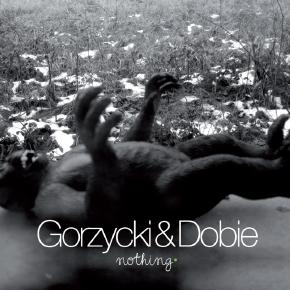 Gorzycki & Dobie - Nothing. Wygraj album!