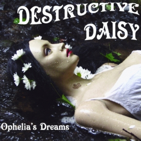 Destructive Daisy - Ophelia's Dreams