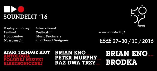 """Ekscytujący program Soundedit 2016. Brian Eno """"Człowiekiem ze złotym uchem""""."""